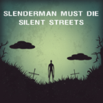 Slenderman Must Die: Chapter 4 – Silent Streets APK (MOD, Unlimited Money) 1.01